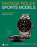 Vintage Rolex Sports Models: A Complete Visual Reference and Unauthorized History: A Complete Visual Reference & Unauthorized History