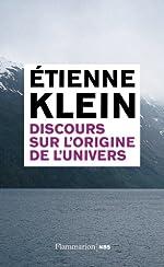 Discours sur l'origine de l'univers d'Etienne Klein