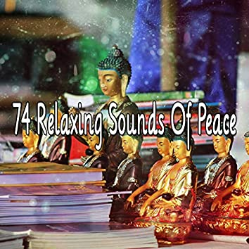 74 Relaxing Sounds Of Peace