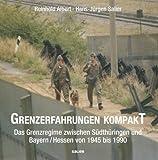 Grenzerfahrungen kompakt: Das Grenzregime zwischen Südthüringen und Bayern/Hessen 1945 bis 1990