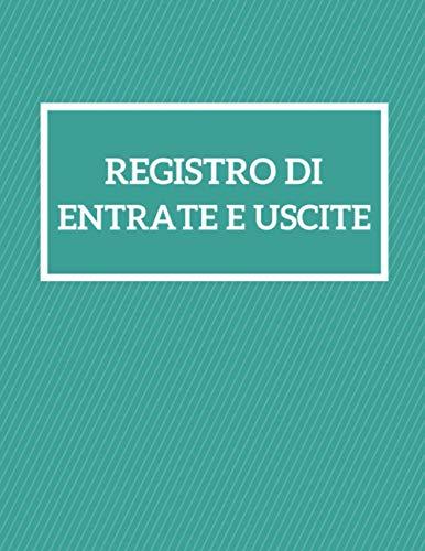 Registro Di Entrate e Uscite: Libro di contabilità per 5 anni per le piccolo imprese e conto privato e associazioni, Agenda per la gestione delle ... contabili,120 pagine ( 21,59 * 27,94 cm)