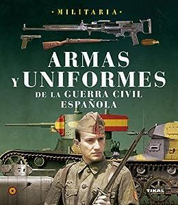 Armas Y Uniformes De La Guerra Civil Española (Militaria) eBook: Susaeta, Equipo: Amazon.es: Tienda Kindle