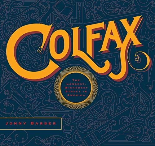 Colfax: The Longest, Wickedest Street in America