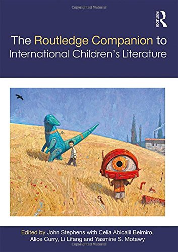 Compare Textbook Prices for The Routledge Companion to International Children's Literature Routledge Literature Companions 1 Edition ISBN 9781138778061 by Stephens, John