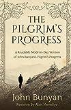 The Pilgrim's Progress: A Readable Modern-Day Version of John Bunyan's Pilgrim's Progress (Revised and easy-to-read) (The Pilgrim's Progress Series Book 1)