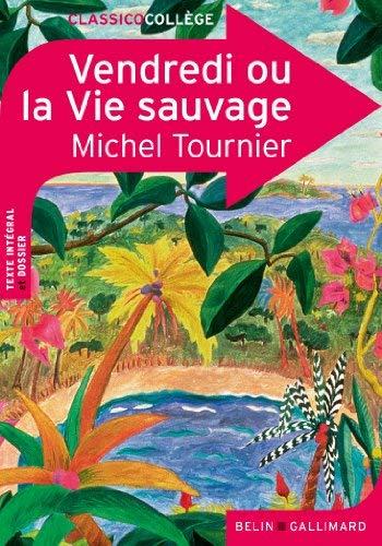 Vendredi ou la vie sauvage by Michel Tournier(2011-11-04)