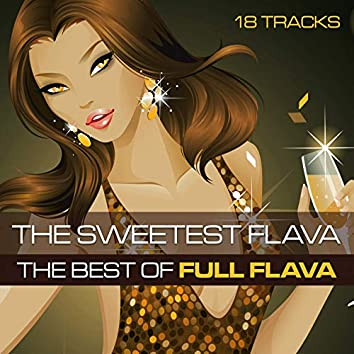 The Sweetest Flava: The Best Of Full Flava