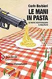 Le mani in pasta: Le mafie restituiscono il maltolto (Italian Edition)