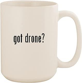 got drone? - White 15oz Ceramic Coffee Mug Cup