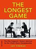 The Longest Game: The Five Kasparovkarpov Matches For The World Chess Championship-Timman, Jan