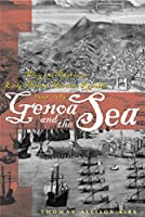 Genoa and the Sea: Policy and Power in an Early Modern Maritime Republic, 1559–1684 (The Johns Hopkins University Studies in Historical and Political Science)