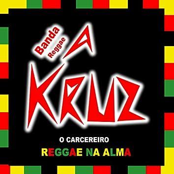 O Carcereiro (Reggae na Alma)