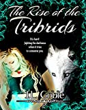 The Rise of the Trbrids: Book Two (The Tribrid Trilogy 2) (English Edition)...