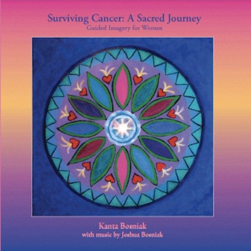 Surviving Cancer     A Sacred Journey for Women Guided Imagery              By:                                                                                                                                 Kanta Bosniak                               Narrated by:                                                                                                                                 Kanta Bosniak                      Length: 25 mins     Not rated yet     Overall 0.0