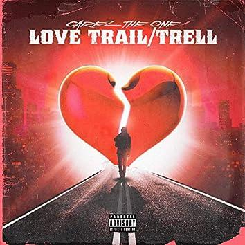 Love Trail/Trell