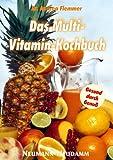 Das Multi-Vitamin-Kochbuch.