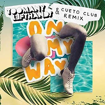 On My Way (TooManyLeftHands & Cueto Club Remix)