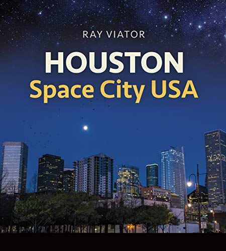 Houston, Space City USA (Sara and John Lindsey Series in the Arts and Humanities Book 20) (English Edition)