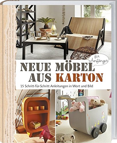 Neue Möbel aus Karton: 15 Schritt-für-Schritt Anleitungen in Wort und Bild