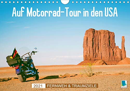 Fernweh und Traumziele: Auf Motorrad-Tour in den USA (Wandkalender 2021 DIN A4 quer)