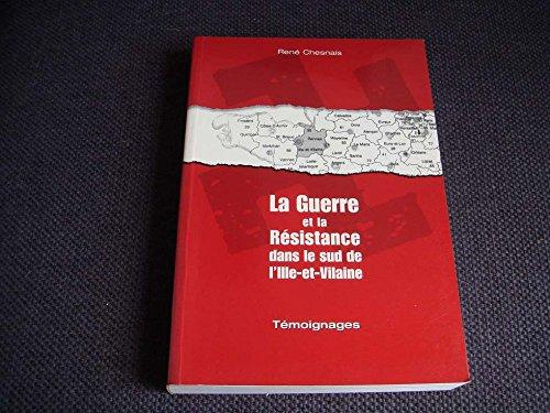 La guerre et la Résistance dans le sud de l'Ille-et-vilaine : Témoignages