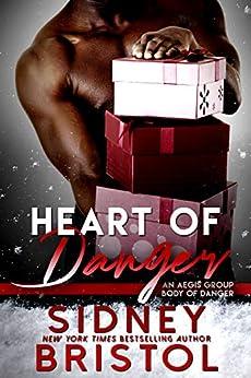 Heart of Danger: An Aegis Group Novella (Body of Danger) by [Sidney Bristol]