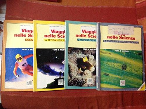 Viaggio nelle scienze. Per la Scuola media