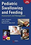 Pediatric Swallowing and Feeding: Assessment and Management