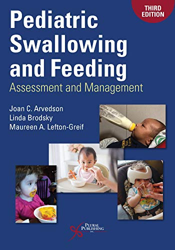 Compare Textbook Prices for Pediatric Swallowing and Feeding: Assessment and Management, Third Edition 3 Edition ISBN 9781944883515 by Joan C. Arvedson,Linda Brodsky,Maureen A. Lefton-Greif