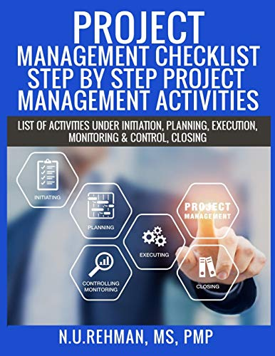 Project Management Checklist-Step By Step Project Management Activities: List of activities under Initiation, Planning, Execution, Monitoring & Control, Closing