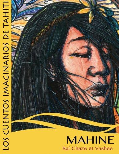 Mahine y las hadas de las flores: Volume 1 (LOS CUENTOS IMAGINARIOS DE TAHITI)