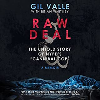 Raw Deal: The Untold Story of NYPD's 'Cannibal Cop' audiobook cover art