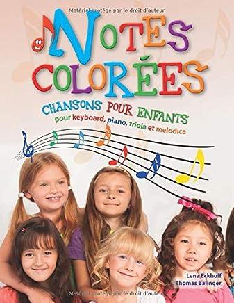 Notes colorées: Chansons pour enfants pour keyboard, piano, triola et melodica (French