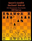 Queen's Gambit Declined: D40-d49: 455 Characteristic Chess Puzzles-Harvey, Bill Gamble, Robert