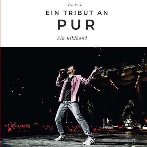 Ein Tribut an PUR: Ein Bildband: Ein Bildband. Sonderausgabe, verfügbar nur bei Amazon