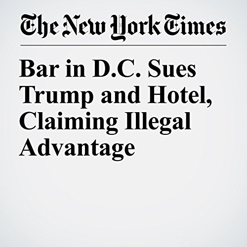 Bar in D.C. Sues Trump and Hotel, Claiming Illegal Advantage copertina