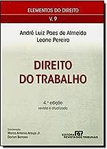 Direito do Trabalho (Coleção Elementos do Direito - vol. 9) de André Luiz Paes de Almeida; Leone Pereira pela Revista dos Tribunais (2010)