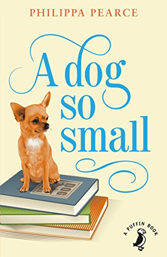 A Dog So Small (A Puffin Book) (English Edition)