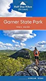 Garner State Park Trail Guide: Half day hikes (or less) with trail descriptions, maps, reference points, directions, photos and tips for day visitors and campers (Texas State Parks Hiking Series)