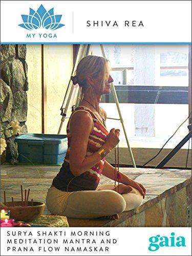 Surya Shakti Morning Meditation Mantra and Prana Flow Namaskar