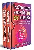 Instagram Marketing e Instagram Strategy 3.0;La Guida Completa Per Far Crescere Il Tuo Profilo Aumentando i Follower e Triplicando i Tuoi Guadagni