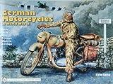 German Motorcycles in World War II: Bmw, Dkw, Nsu, Triumph, Viktoria, Zundapp