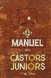 Le véritable et authentique manuel des Castors juniors: 34157 (Heroes)
