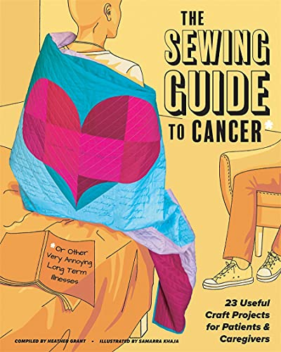 The Sewing Guide to Cancer (or Other Very Annoying Long Term Illnesses)