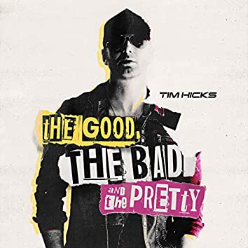The Good, the Bad and the Pretty