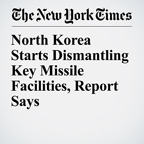 North Korea Starts Dismantling Key Missile Facilities, Report Says copertina