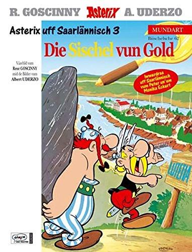 Asterix Mundart Saarländisch III: De Asterix unn die Sischel vun Gold