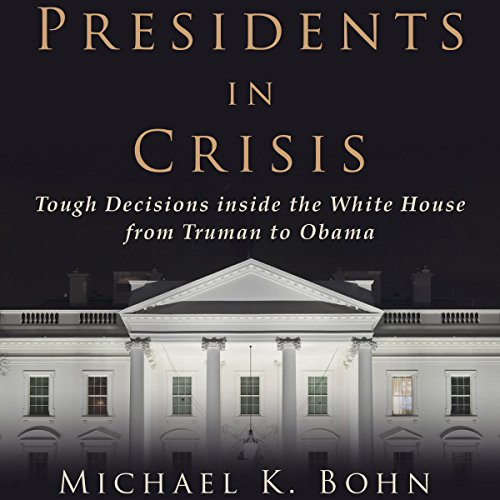 Presidents in Crisis audiobook cover art