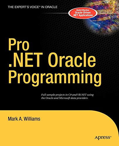 Pro .NET Oracle Programming: From Professional to Expert (Expert's Voice)