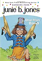 Junie B, First Grader: One-Man Band (Junie B. Jones #22) by Barbara Park(2004-12-28)